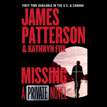 Missing: A Private Novel, Kathryn Fox, James Patterson
