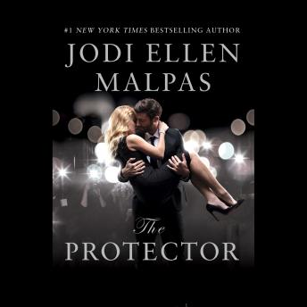 Protector: A sexy, angsty, all-the-feels romance with a hot alpha hero, Jodi Ellen Malpas