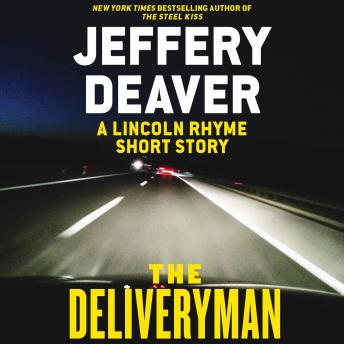Deliveryman: A Lincoln Rhyme Short Story, Jeffery Deaver