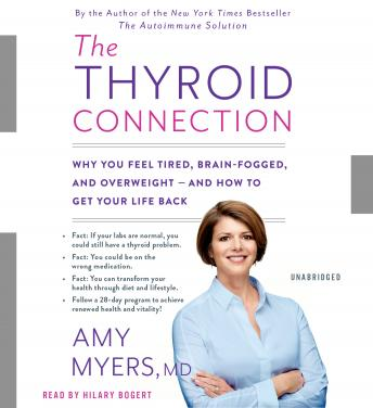 Download Thyroid Connection: Why You Feel Tired, Brain-Fogged, and Overweight -- and How to Get Your Life Back by Myers