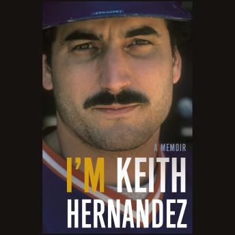 I'm Keith Hernandez: A Memoir, Audio book by Keith Hernandez