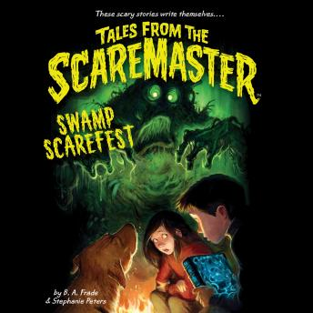 Swamp Scarefest, Stephanie Peters, B. A. Frade
