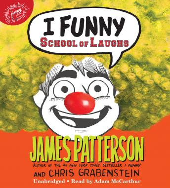 I Funny: School of Laughs, Chris Grabenstein, James Patterson