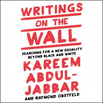 Writings on the Wall: Searching for a New Equality Beyond Black and White, Raymond Obstfeld