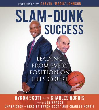 Slam-Dunk Success: Leading from Every Position on Life's Court, Jon Warech, Charlie Norris, Byron Scott