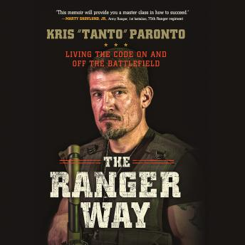 Ranger Way: Living the Code On and Off the Battlefield, Kris Paronto