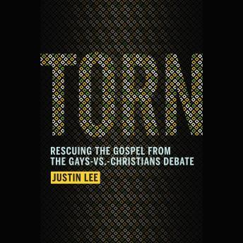Torn: Rescuing the Gospel from the Gays-vs.-Christians Debate, Justin Lee