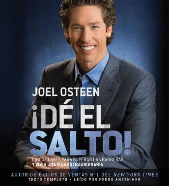 Download ¡DÉ EL SALTO!: Cinco Claves para Superar las Barreras y Vivir una Vida Extraordinaria by Joel Osteen