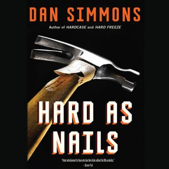 Hard as Nails, Dan Simmons