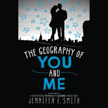 Geography of You and Me, Jennifer E. Smith