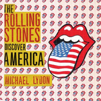 Rolling Stones Discover America: Exclusive Inside Story of Their American Tour, Michael Lydon