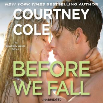 Download Before We Fall: The Beautifully Broken Series: Book 3 by Courtney Cole