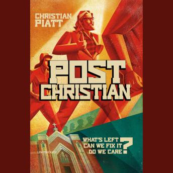 postChristian: What's Left? Can We Fix It? Do We Care?, Christian Piatt