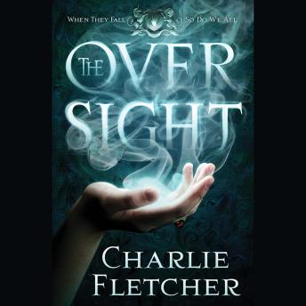 Oversight, Charlie Fletcher