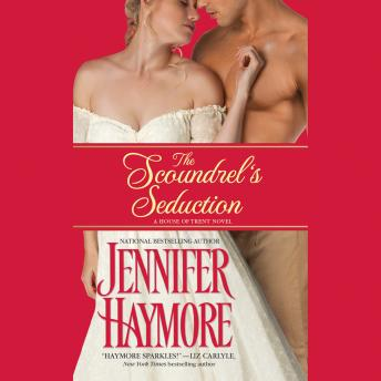 The Scoundrel's Seduction: House of Trent: Book 3