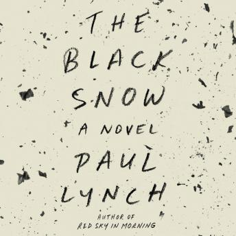 Black Snow: A Novel, Paul Lynch