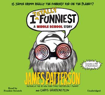 I Totally Funniest: A Middle School Story, Chris Grabenstein, James Patterson
