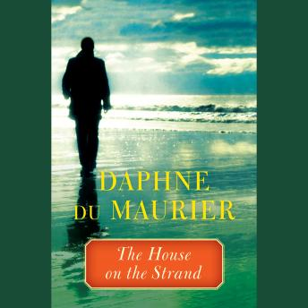House on the Strand, Daphne du Maurier