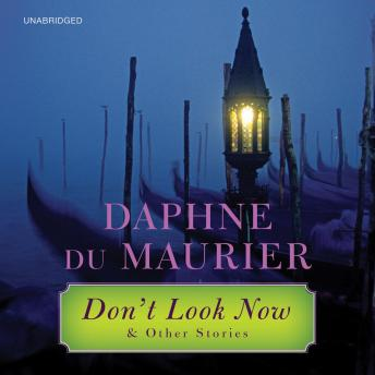 Don't Look Now: and Other Stories