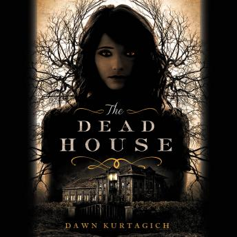 Dead House, Dawn Kurtagich