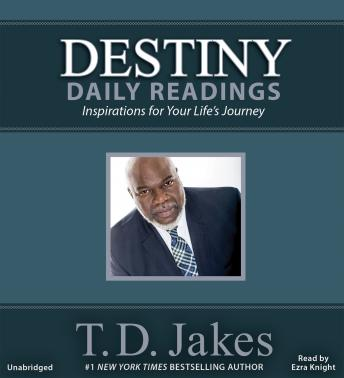 Destiny Daily Readings: Inspirations for Your Life's Journey, T. D. Jakes