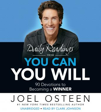 Daily Readings from You Can, You Will: 90 Devotions to Becoming a Winner, Joel Osteen