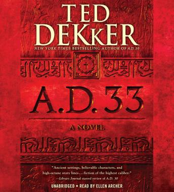 A.D. 33: A Novel, Ted Dekker