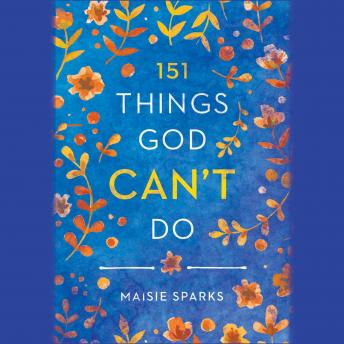 151 Things God Can't Do, Maisie Sparks