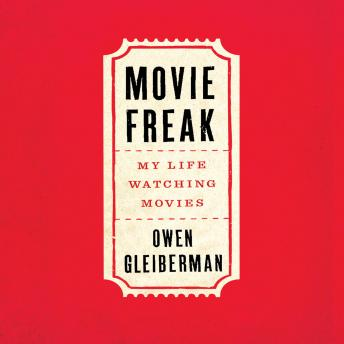 Movie Freak: My Life Watching Movies, Owen Gleiberman