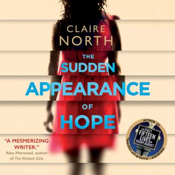 Sudden Appearance of Hope, Claire North