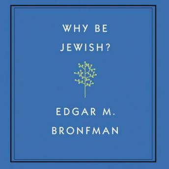 Why Be Jewish?: A Testament, Edgar Bronfman