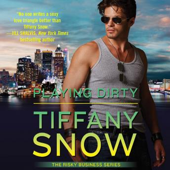 Playing Dirty, Tiffany Snow