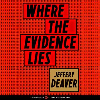 Where the Evidence Lies, Jeffery Deaver