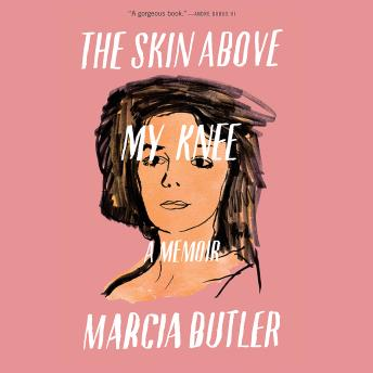 Skin Above My Knee, Marcia Butler