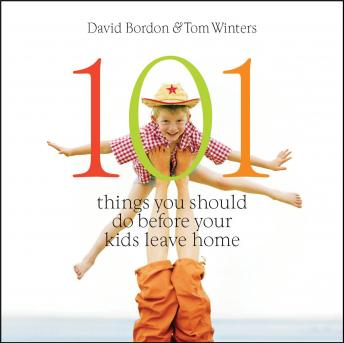 101 Things You Should Do Before Your Kids Leave Home, David Bordon