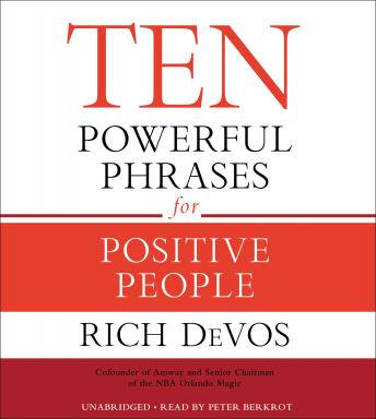 Ten Powerful Phrases for Positive People, Rich DeVos