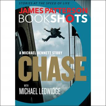 Chase: A BookShot: A Michael Bennett Story, James Patterson
