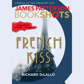 French Kiss: A Detective Luc Moncrief Story, Richard DiLallo, James Patterson