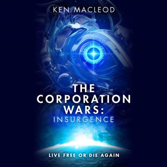 Corporation Wars: Insurgence, Ken MacLeod