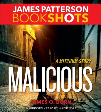 Malicious: A Mitchum Story, James O. Born, James Patterson