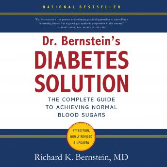 Dr. Bernstein's Diabetes Solution: The Complete Guide to Achieving Normal Blood Sugars, Richard K. Bernstein MD