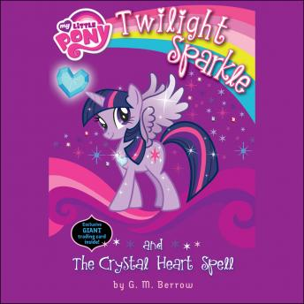 My Little Pony: Twilight Sparkle and the Crystal Heart Spell, G. M. Berrow