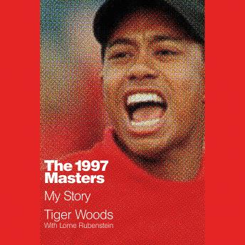 1997 Masters: My Story, Tiger Woods