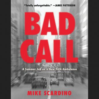 Bad Call: A Summer Job on a New York Ambulance