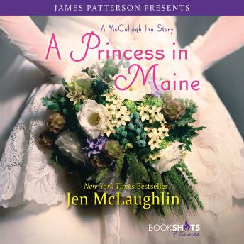 Princess in Maine: A McCullagh Inn Story, Jen McLaughlin