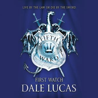 Fifth Ward: First Watch, Dale Lucas