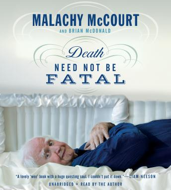 Death Need Not Be Fatal, Brian McDonald, Malachy McCourt
