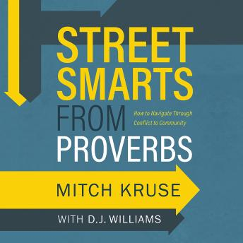 Street Smarts from Proverbs: How to Navigate Through Conflict to Community, D.J. Williams, Mitch Kruse