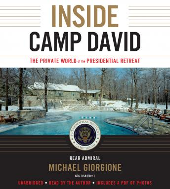 Inside Camp David: The Private World of the Presidential Retreat, Michael Giorgione