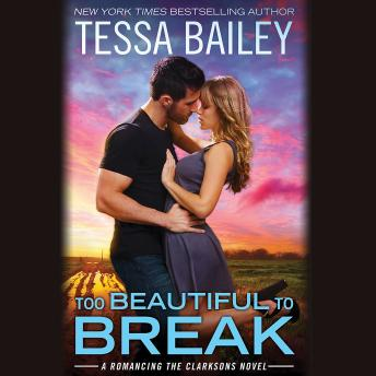 Too Beautiful to Break, Tessa Bailey